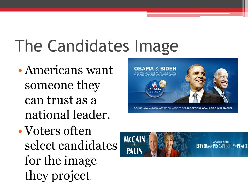The Candidates Image Americans want someone they can trust as a national leader.