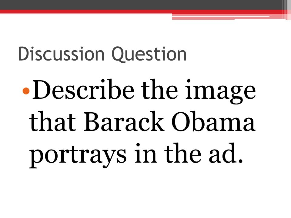 Describe the image that Barack Obama portrays in the ad.