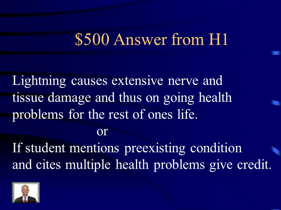 $500 Answer from H1 Lightning causes extensive nerve and