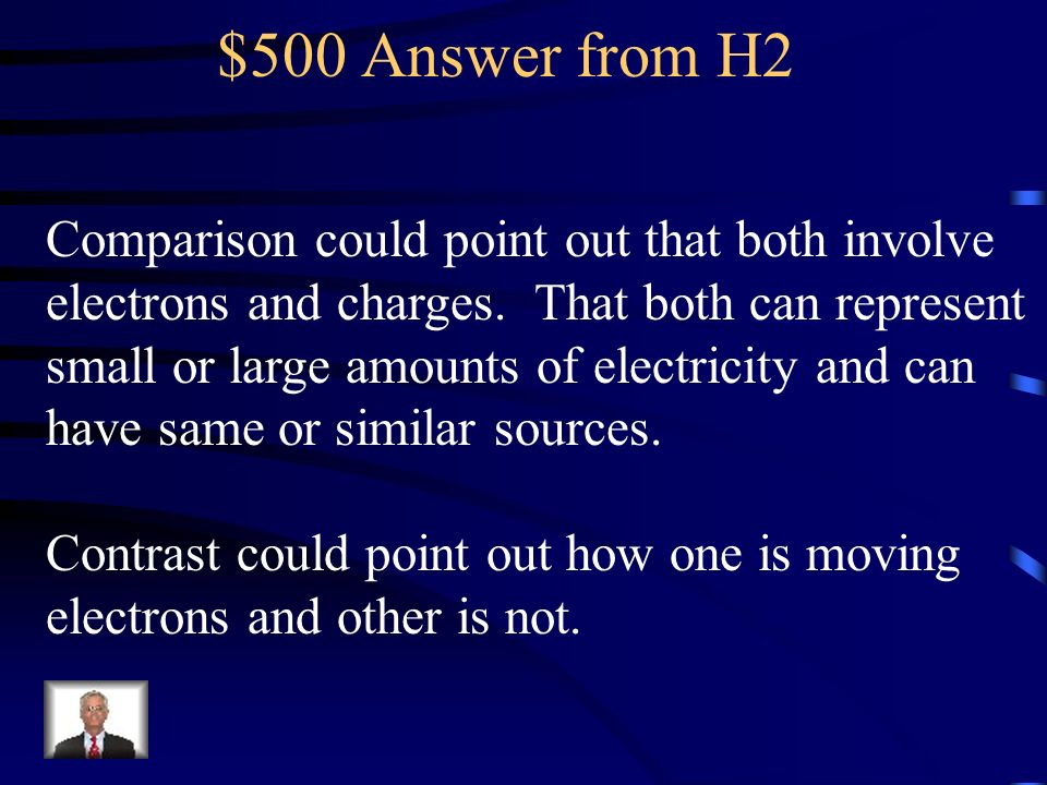 $500 Answer from H2 Comparison could point out that both involve