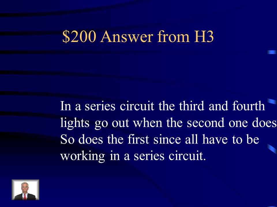 $200 Answer from H3 In a series circuit the third and fourth