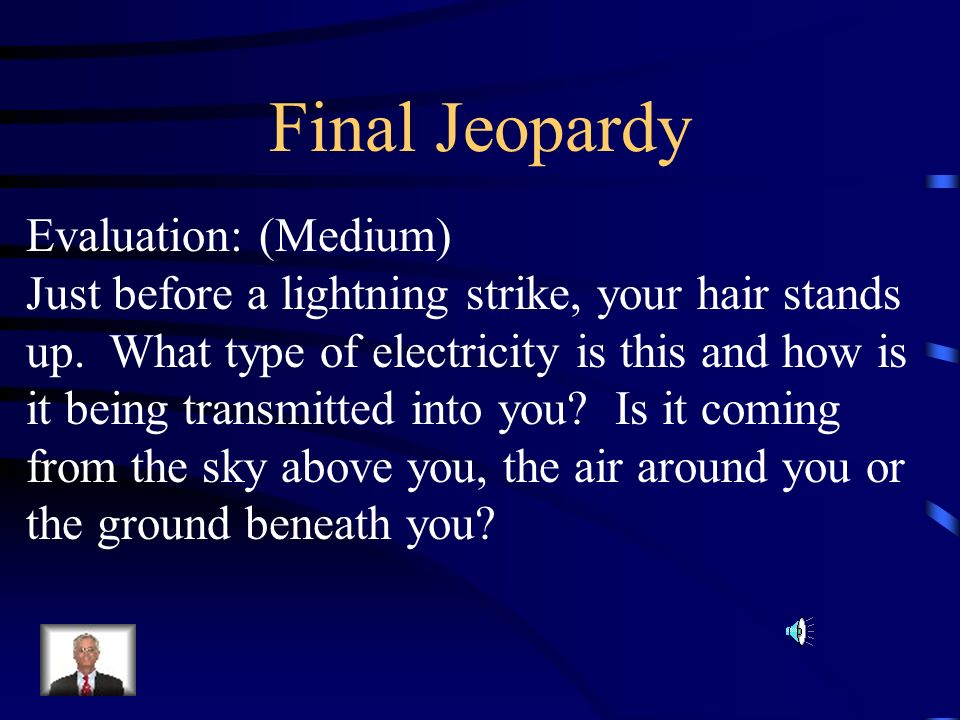 Final Jeopardy Evaluation: (Medium)