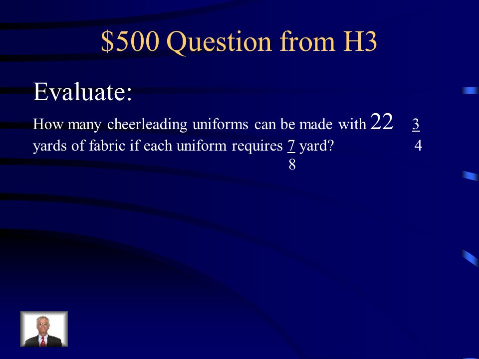$500 Question from H3 Evaluate: