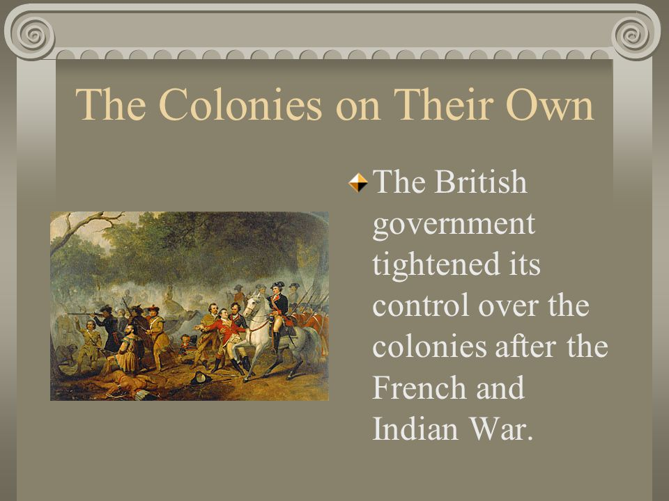 The Colonies on Their Own
