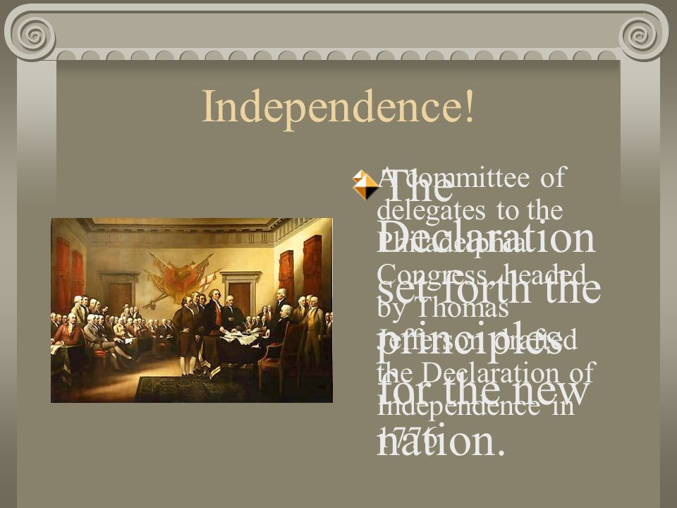 The Declaration set forth the principles for the new nation.