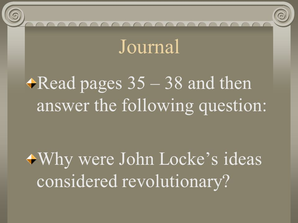 Journal Read pages 35 – 38 and then answer the following question: