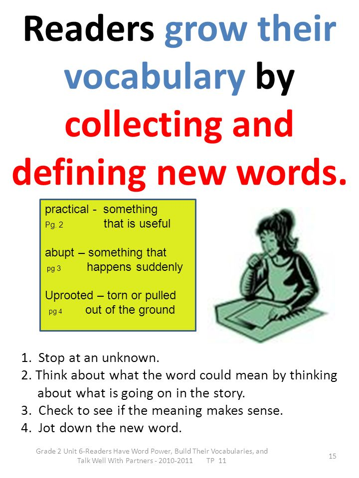 Readers grow their vocabulary by collecting and defining new words.