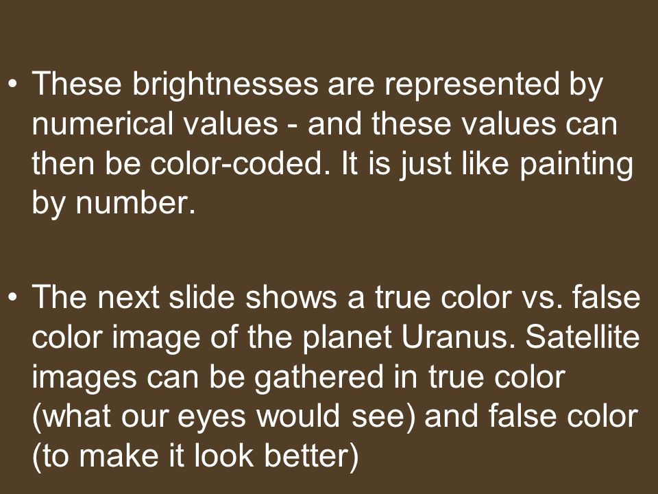 These brightnesses are represented by numerical values - and these values can then be color-coded. It is just like painting by number.