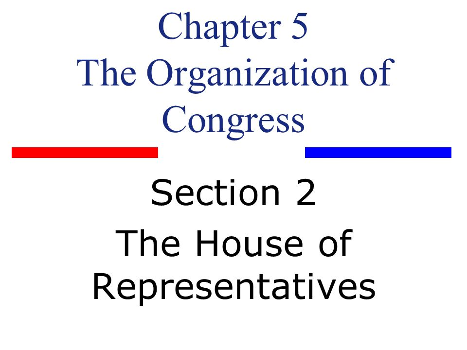 Chapter 5 The Organization of Congress