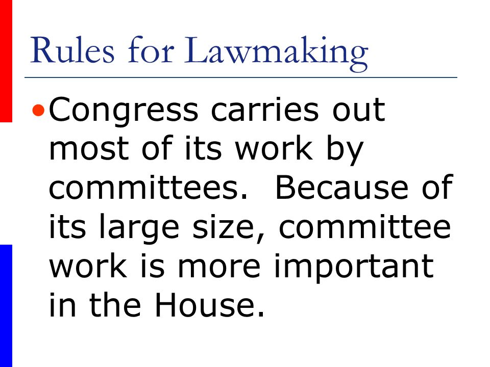 Rules for Lawmaking Congress carries out most of its work by committees.