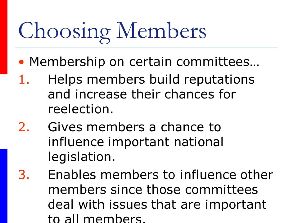 Choosing Members Membership on certain committees…