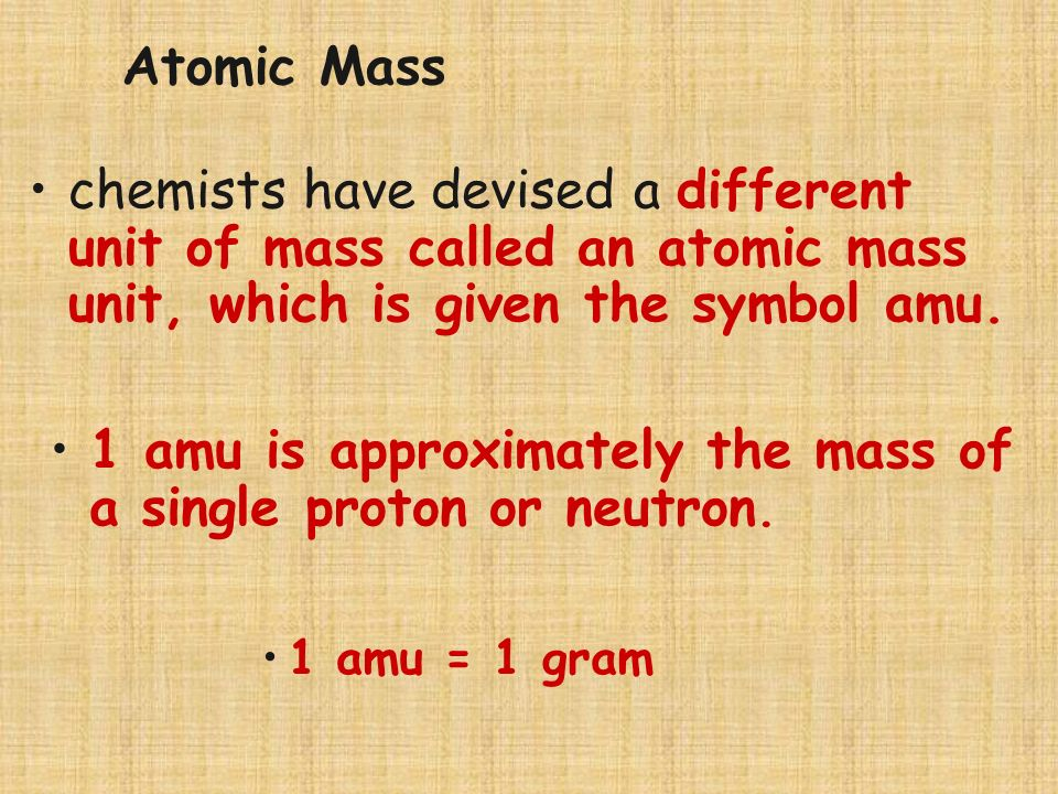 1 amu is approximately the mass of a single proton or neutron.