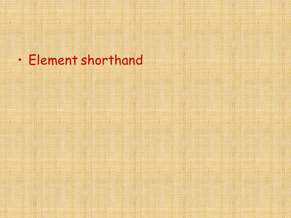 Element shorthand