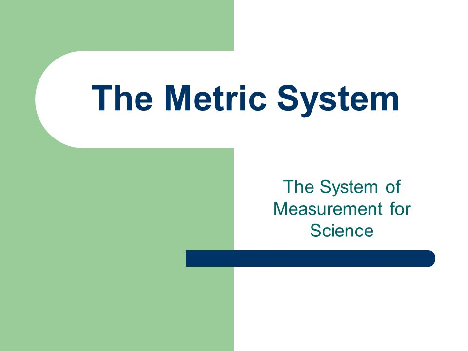 The System of Measurement for Science