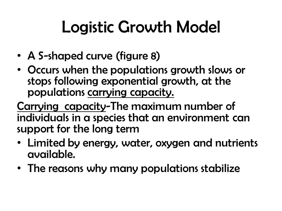 Logistic Growth Model A S-shaped curve (figure 8)