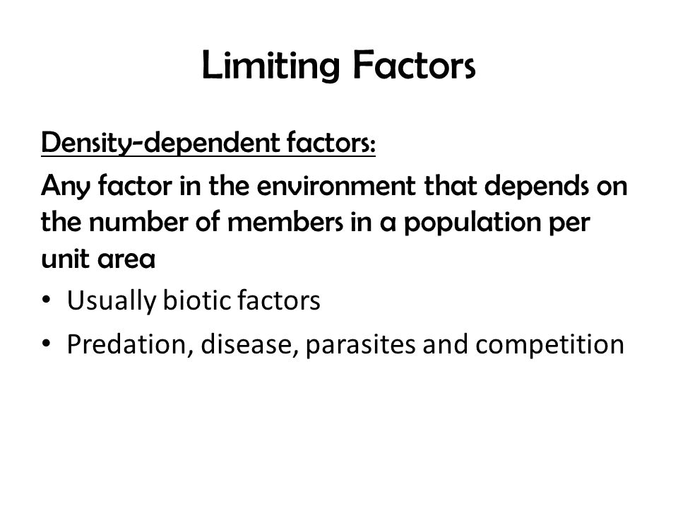 Limiting Factors Density-dependent factors:
