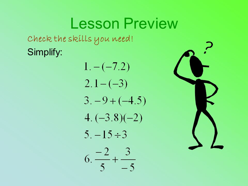 Lesson Preview Check the skills you need! Simplify:
