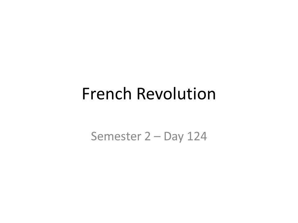 French Revolution Semester 2 – Day 124