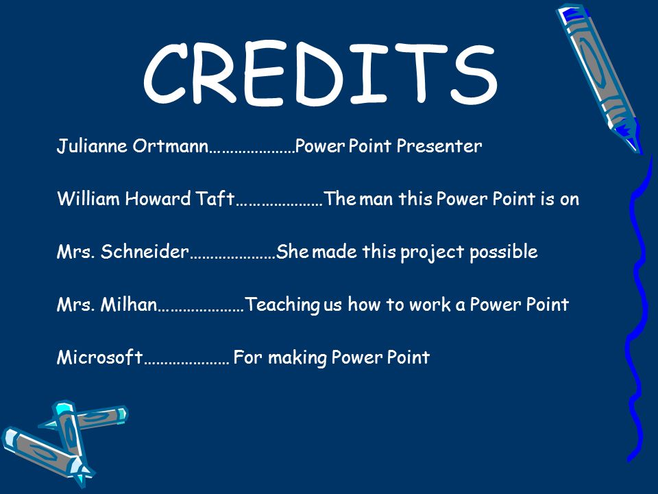 CREDITS Julianne Ortmann…………………Power Point Presenter