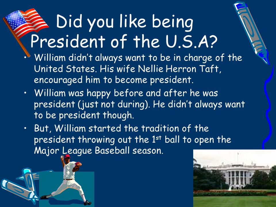 Did you like being President of the U.S.A