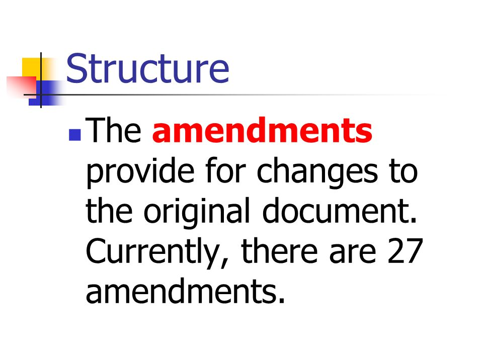 Structure The amendments provide for changes to the original document.