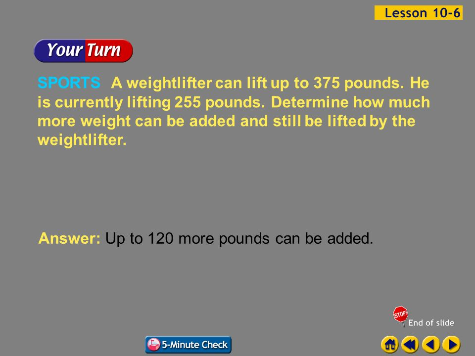 Answer: Up to 120 more pounds can be added.