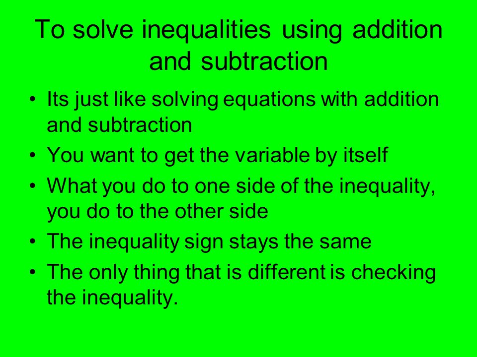 To solve inequalities using addition and subtraction