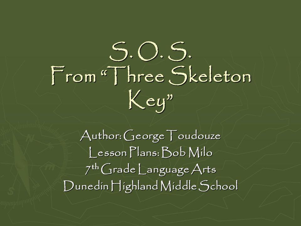 S. O. S. From Three Skeleton Key