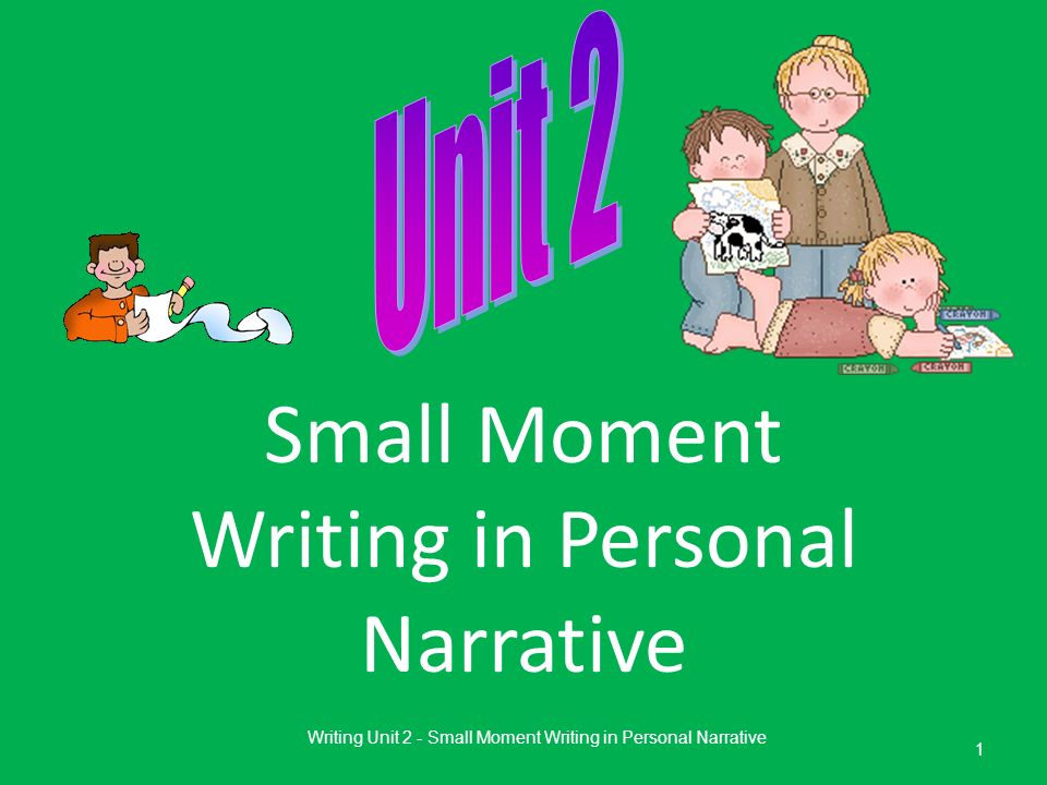 Small Moment Writing in Personal Narrative