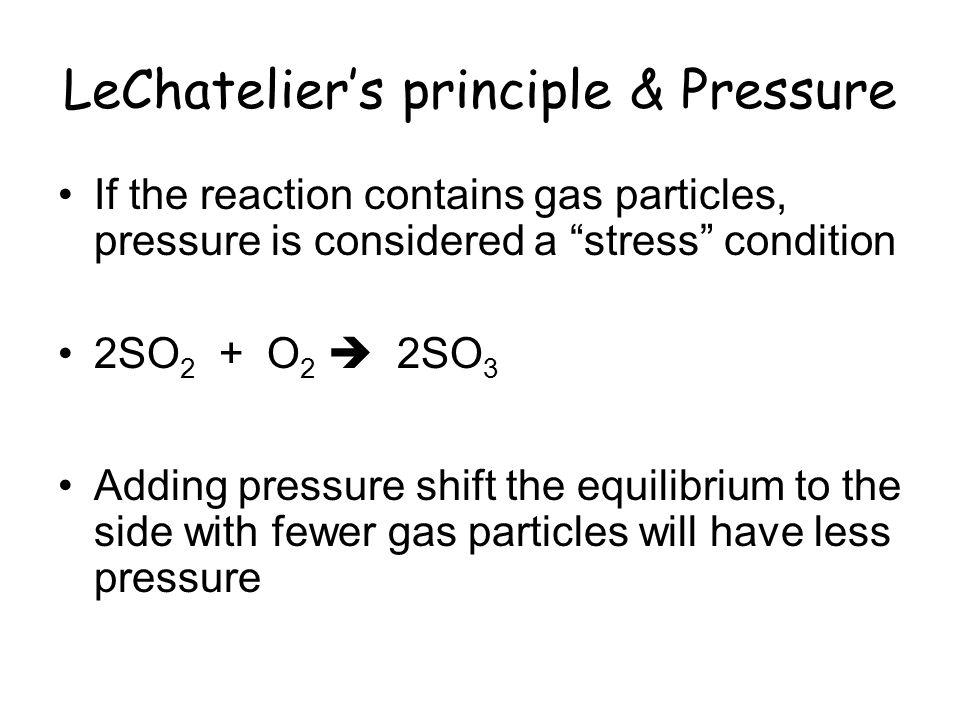 LeChatelier's principle & Pressure