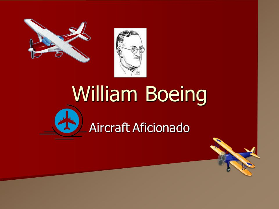 William Boeing Aircraft Aficionado