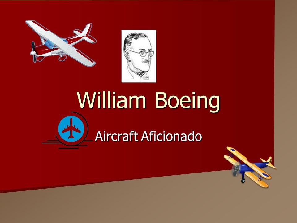 William Boeing Aircraft Aficionado