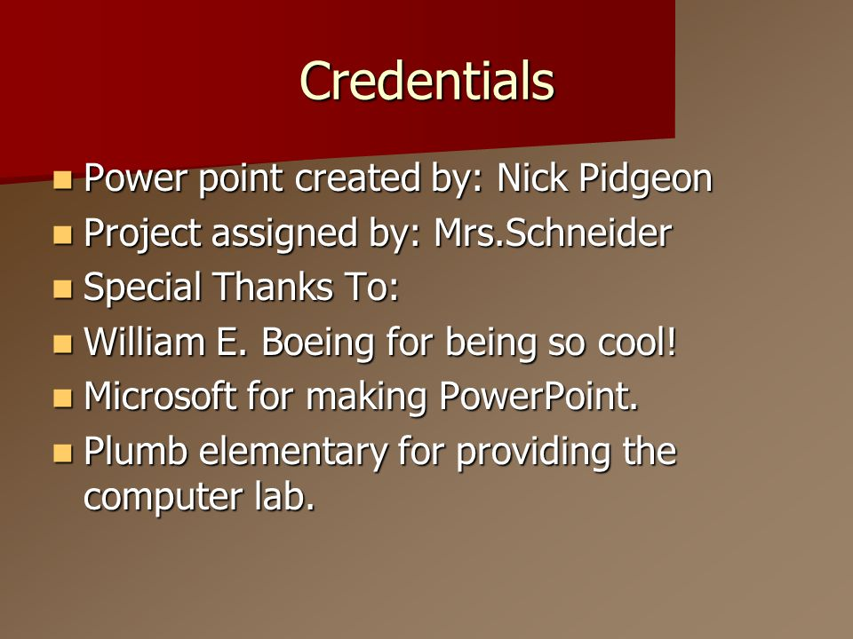 Credentials Power point created by: Nick Pidgeon