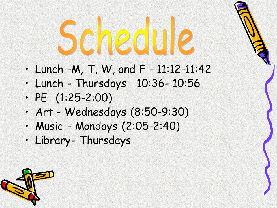 Schedule Lunch -M, T, W, and F - 11:12-11:42