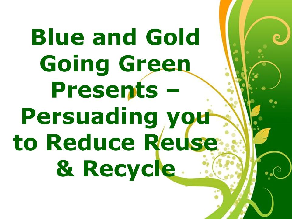Blue and gold going green presents ppt video online download blue and gold going green presents toneelgroepblik Gallery