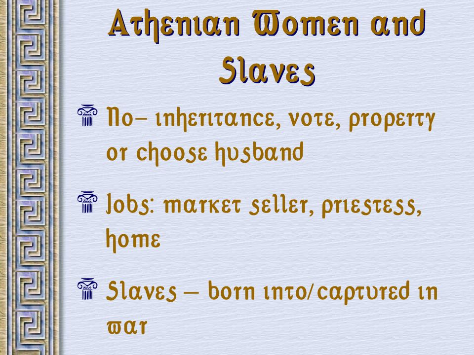 Athenian Women and Slaves