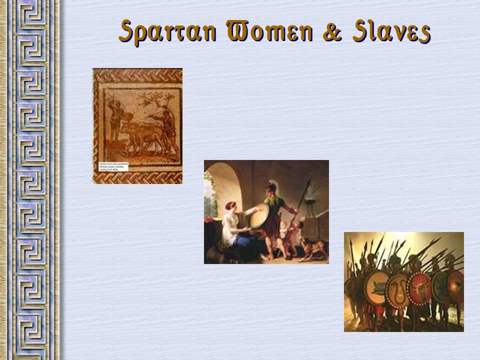 Spartan Women & Slaves