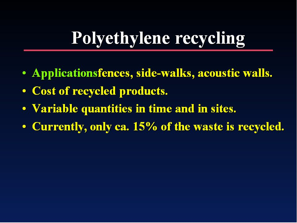 Polyethylene waste can be recycled to various products such