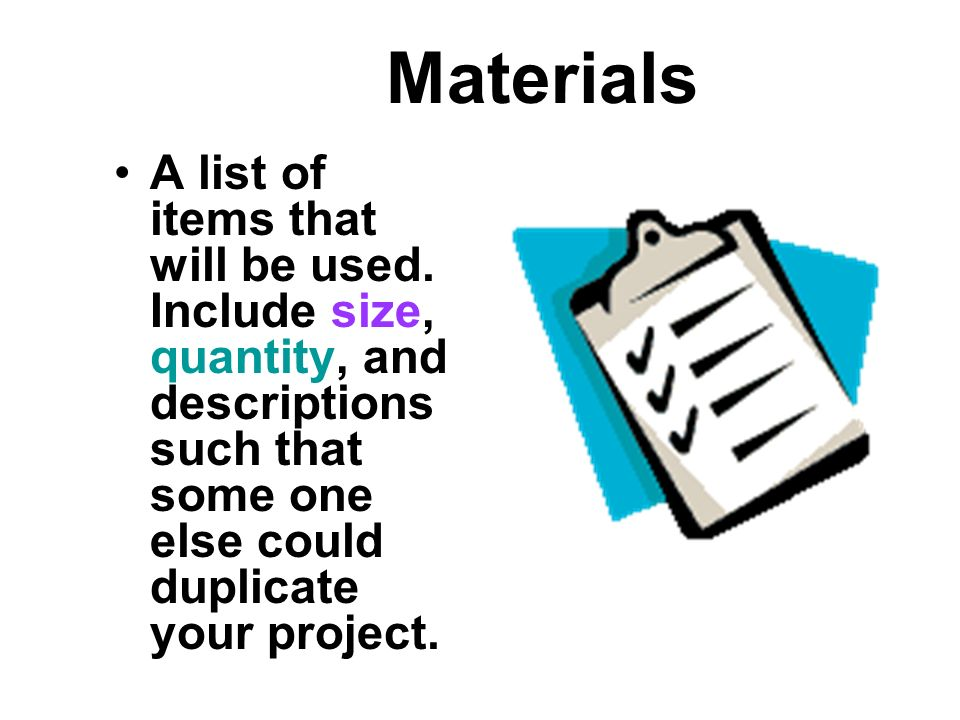 Materials A list of items that will be used.