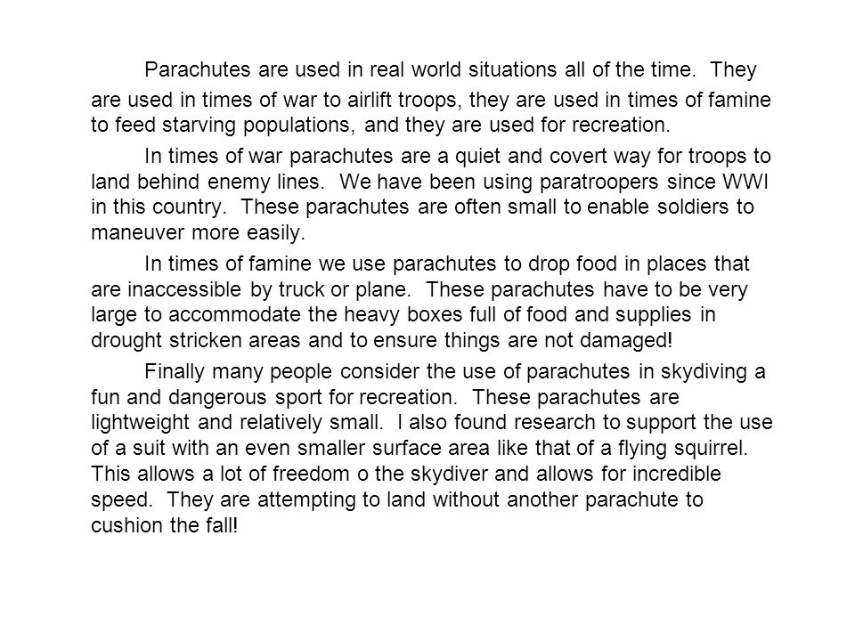 Parachutes are used in real world situations all of the time