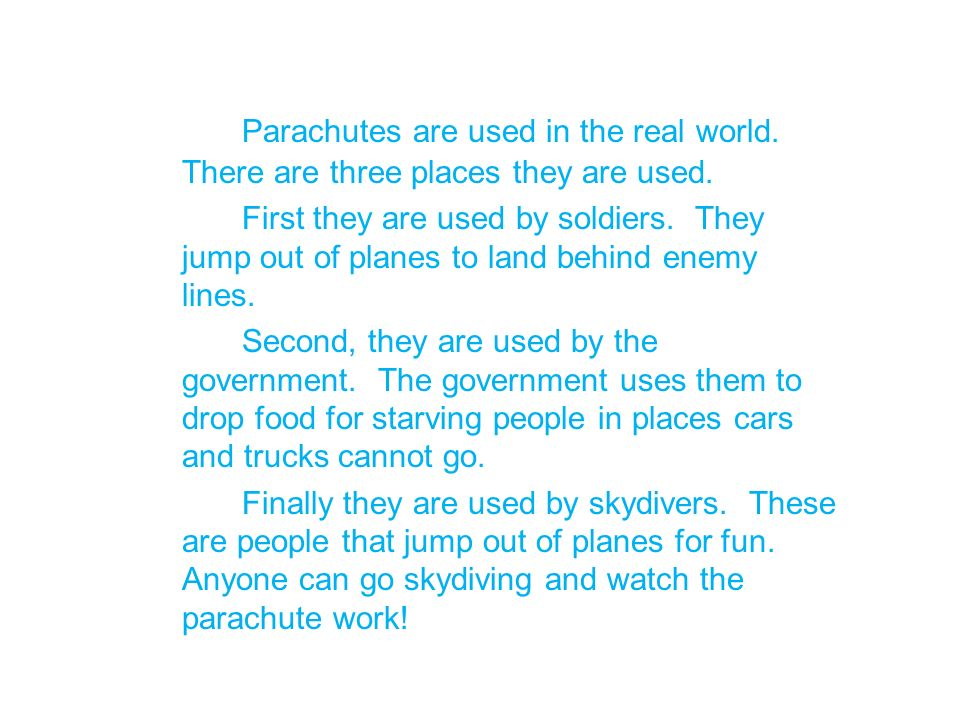 Parachutes are used in the real world