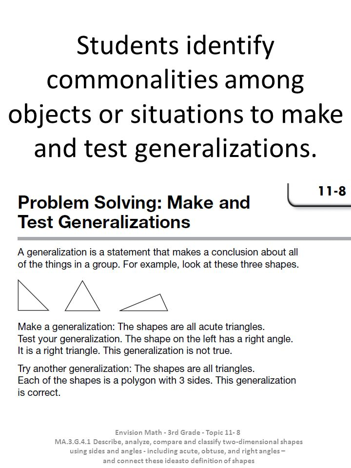 Students identify commonalities among objects or situations to make and test generalizations.
