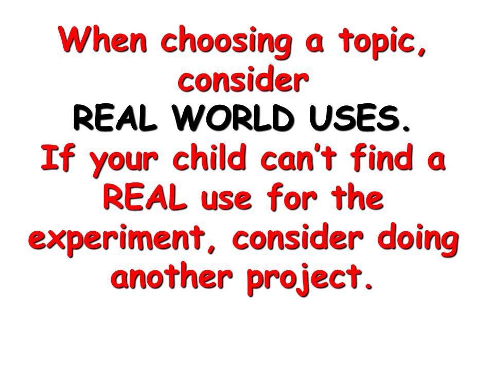 When choosing a topic, consider