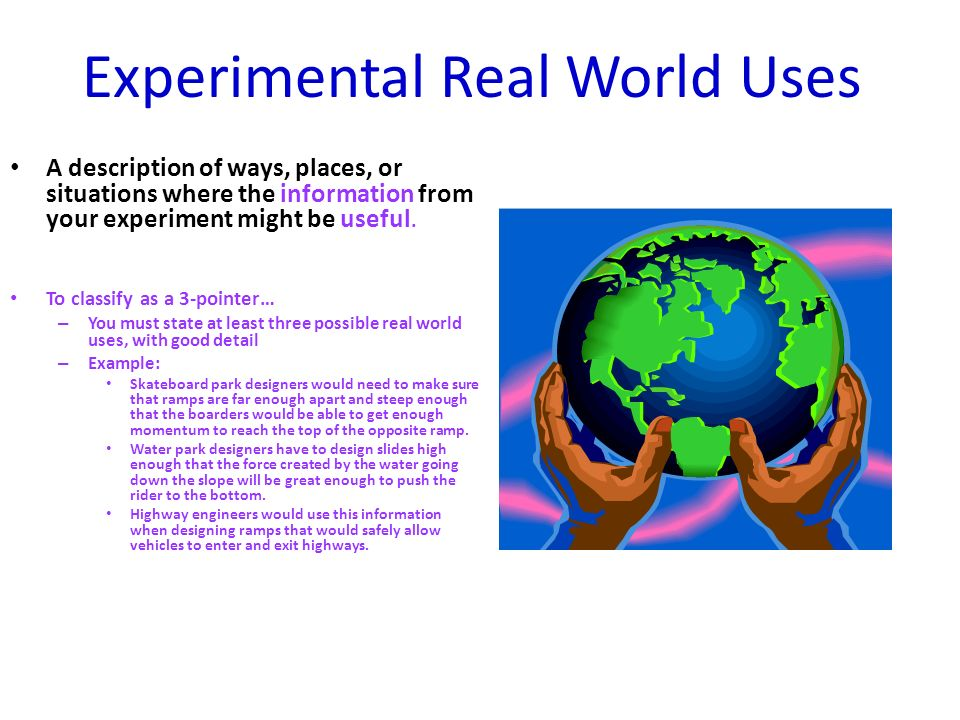Experimental Real World Uses