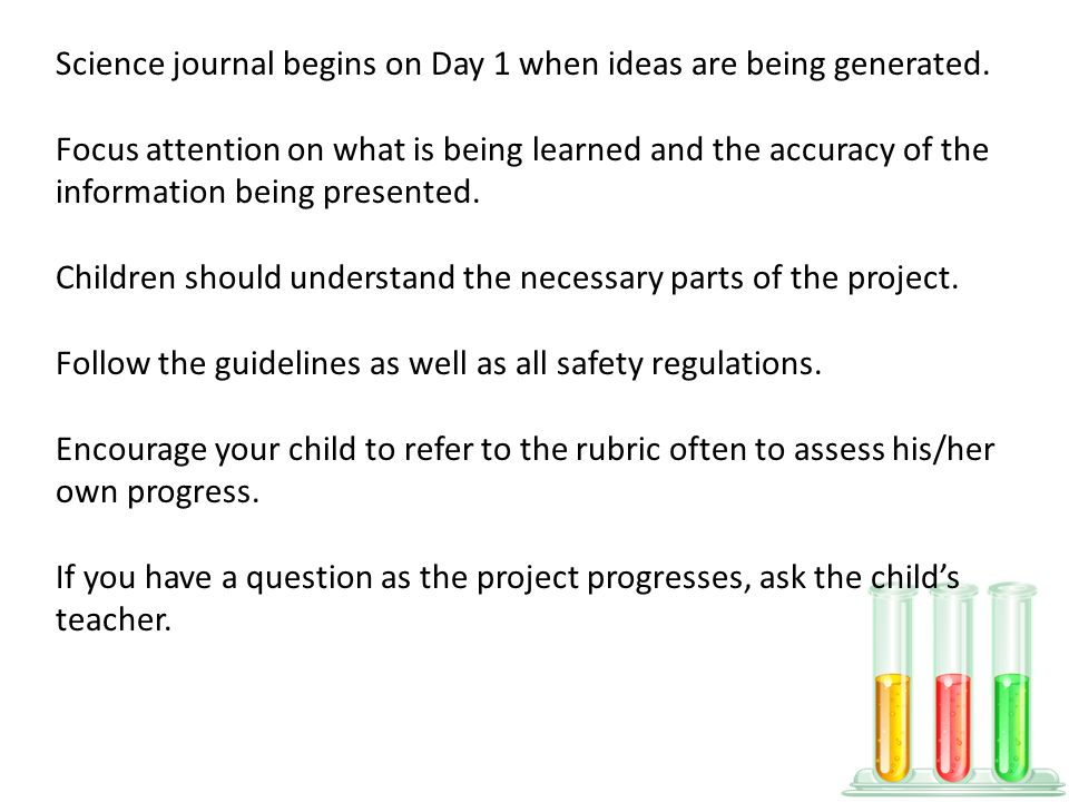 Science journal begins on Day 1 when ideas are being generated.