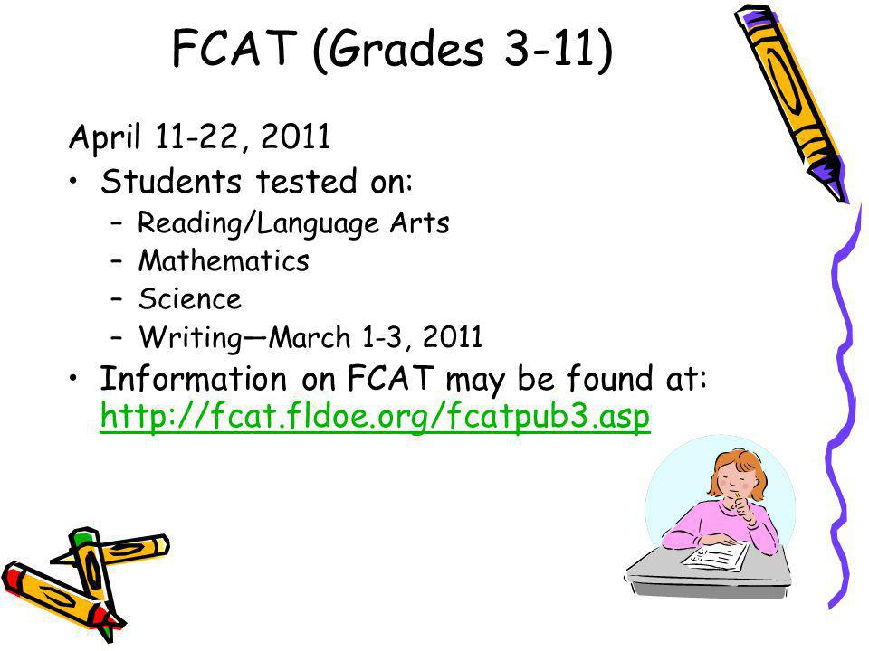 FCAT (Grades 3-11) April 11-22, 2011 Students tested on: