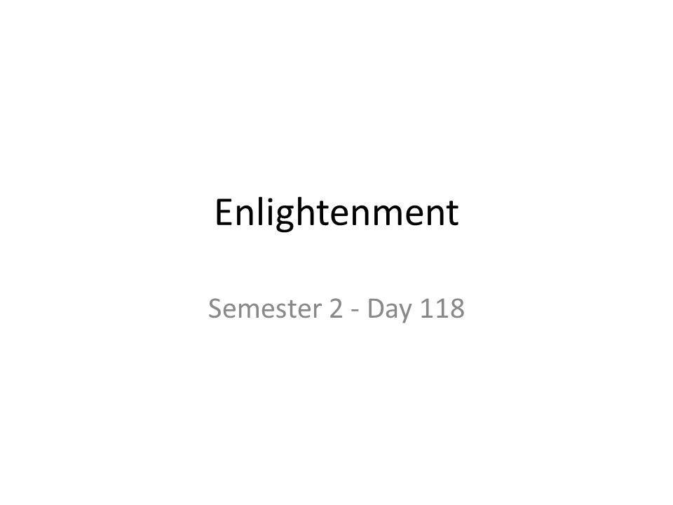 Enlightenment Semester 2 - Day 118