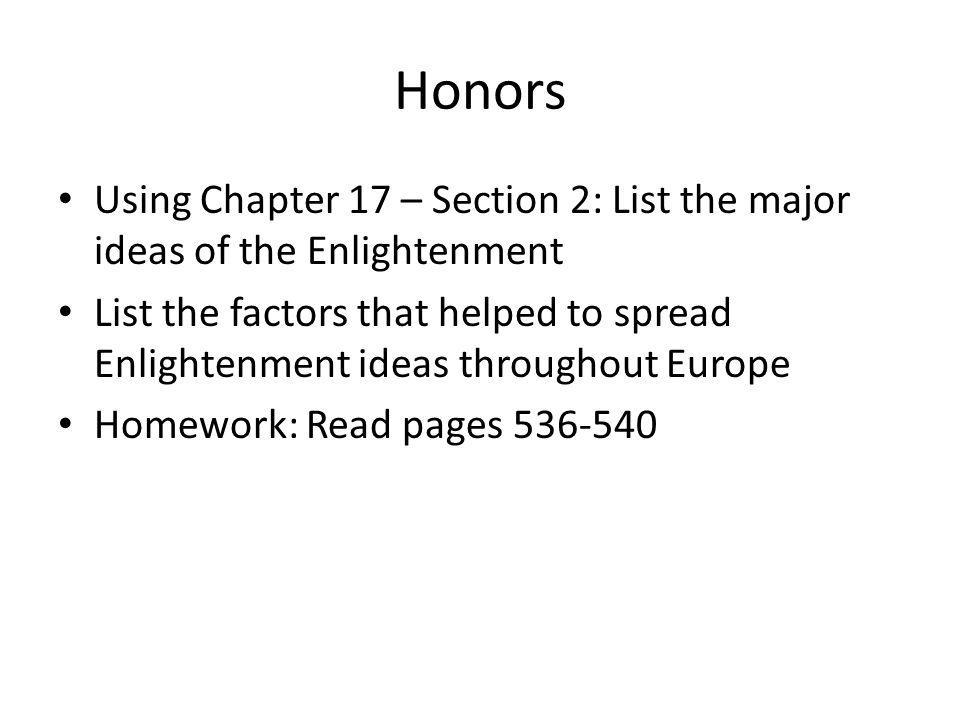 Honors Using Chapter 17 – Section 2: List the major ideas of the Enlightenment.