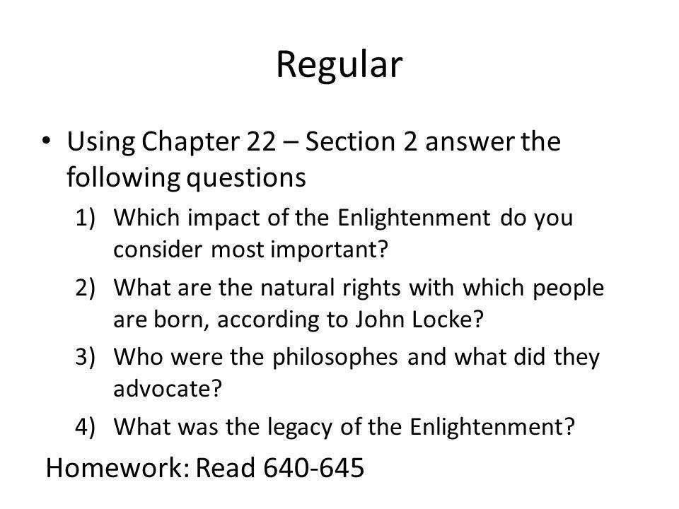 Regular Using Chapter 22 – Section 2 answer the following questions