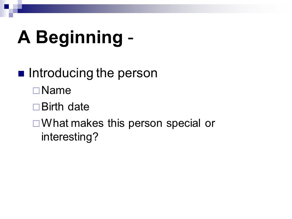A Beginning - Introducing the person Name Birth date